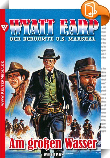 """Wyatt Earp 157 - Western    :  """"Vor seinem Colt hatte selbst der Teufel Respekt!"""" (Mark Twain) Der Lieblingssatz des berühmten US Marshals: """"Abenteuer? Ich habe sie nie gesucht. Weiß der Teufel wie es kam, dass sie immer dort waren, wohin ich ritt."""" Diese Romane müssen Sie als Western-Fan einfach lesen!  Siebzehn entbehrungsreiche, bittere Jahre lang hatte Jeff Carson gespart, um einmal ein eigenes Boardinghouse auf die Beine stellen zu können. Er war von Freunden und Bekannten oft weg..."""