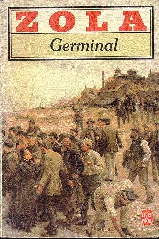 Klassieker...in het Nederlands vertaald als 'De mijn'. Émile Zola beschrijft het leven van de mijnwerkers in Noord-Frankrijk aan het eind van de 19e eeuw. Sociaal-bewogen roman, waarmee hij het lot van de mijnwerkers probeert te verbeteren. Aan het eind gloort er licht, Uitgeverij Le Livre de Poche, 606 p.