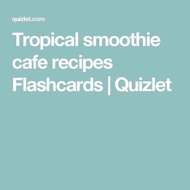 Tropical smoothie cafe recipes Flashcards | Quizlet