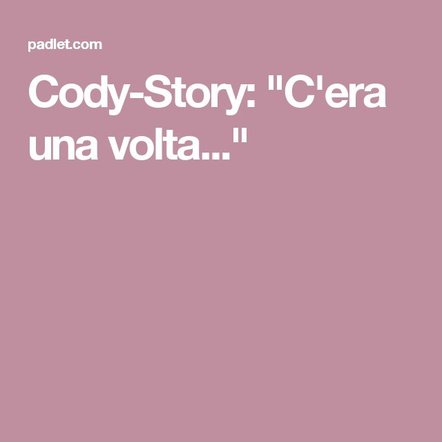 "Cody-Story: ""C'era una volta..."""