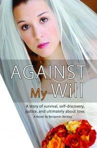 Against My Will by Benjamin Berkley- Relationships, Abuse, Romance, Holocaust, Suspense.  Feb 2013