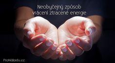 Neobyčejný způsob vrácení ztracené energie | ProNáladu.cz