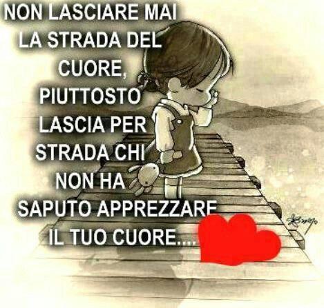Non lasciare.... la strada del tuo cuore