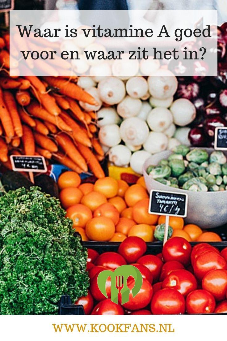 Waar Is Vitamine A Goed Voor En Waar Zit Het In Eten Groenten