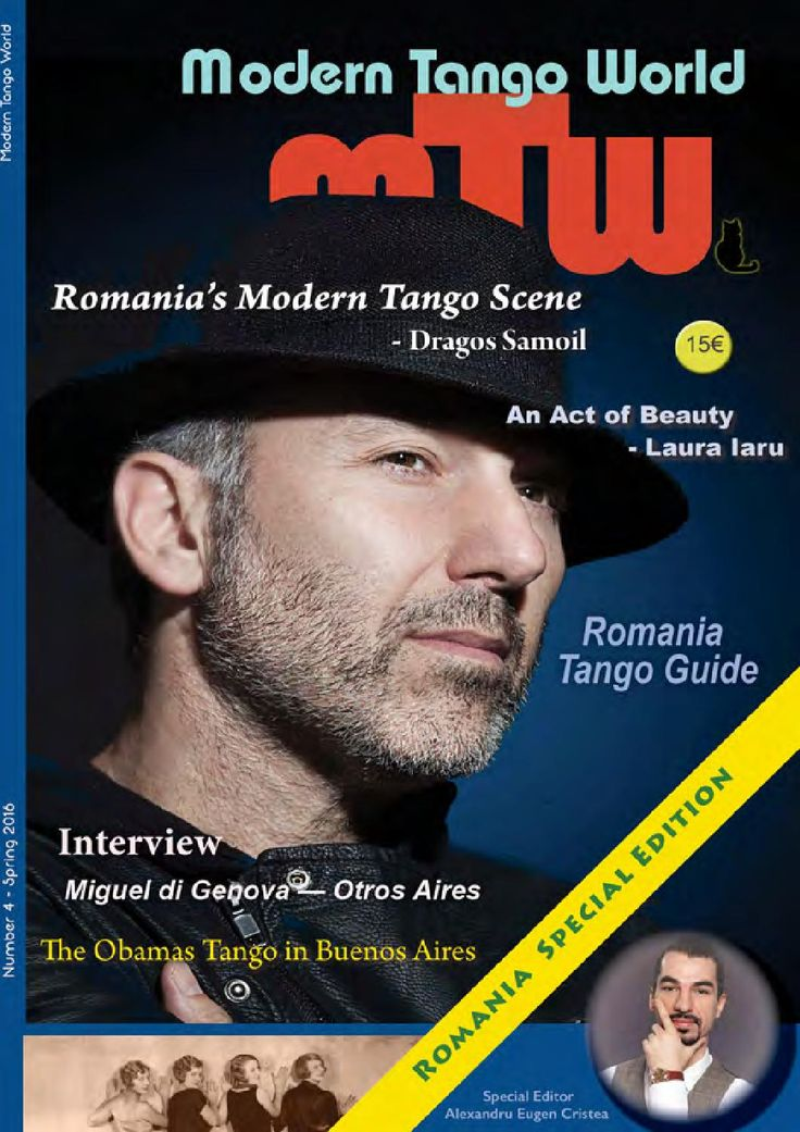 Modern Tango World #4 (Romania)  Romania Special Features 		Romania's Modern Tango Scene  Dragos Samoil 	3 		An Act of Beauty  Laura Iaru…