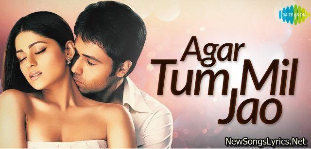 Agar Tum Mil Jao Song Lyrics Old Song Lyrics Song Hindi Songs