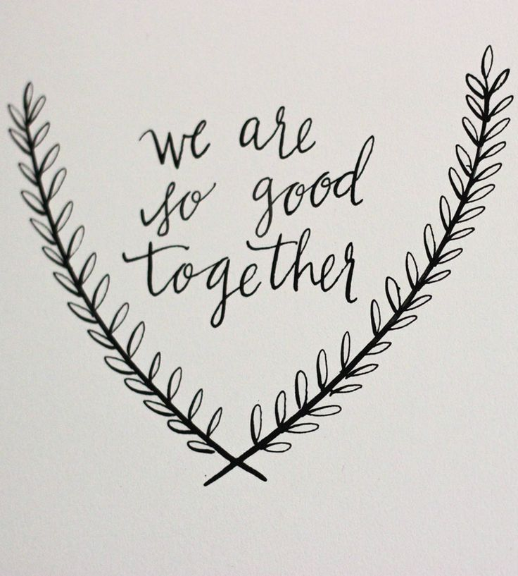 We Are So Good Together Original Calligraphy Texts