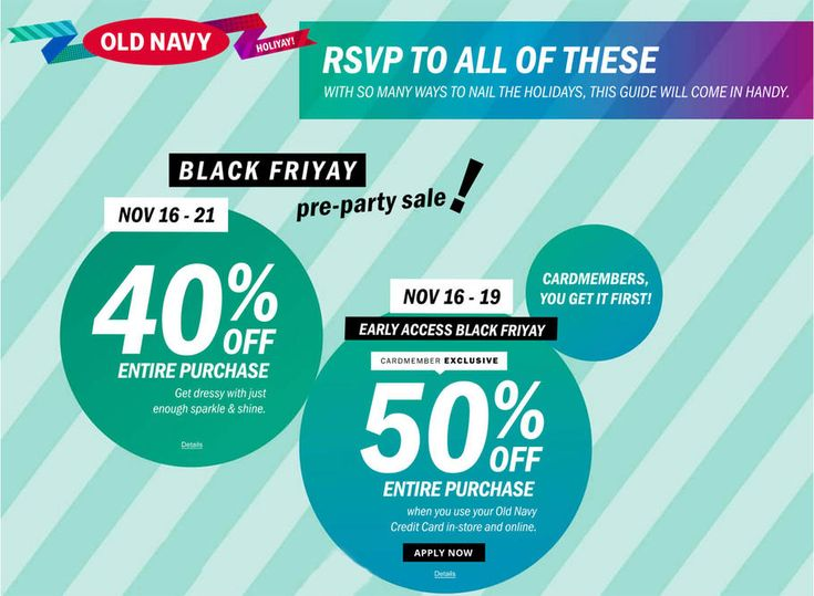Old Navy Black Friday 2017 Ad Scan Deals and Sales #coupons  Old Navys Black Friday 2017 ad is here! Deals start early for Old Navy cardholders and kick off the rest of us on the 22nd through the 24th. Store hours have yet to be posted. Old Navy is a trendy fashion retailer that offers denim knit tops and dresses jackets shoes and accessories for men women and kids. Their seasonal promotions and consistently affordable pricing make them a great place to shop for the whole family.  40% Off…