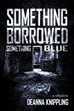 Free Kindle Book -   Something Borrowed, Something Blue Check more at http://www.free-kindle-books-4u.com/horrorfree-something-borrowed-something-blue/
