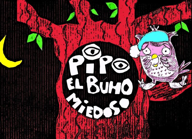 Pipo, el búho miedoso. Cuento infantil ilustrado sobre el miedo a los monstruos y a la oscuridad.