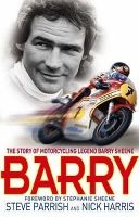 Loot.co.za - Books: Barry - The Story of Motorcycling Legend, Barry Sheene (Paperback): Steve Parrish, Nick Harris | Motorcycle racing | Motor sports | Sports & outdoor recreation | Sport & Leisure