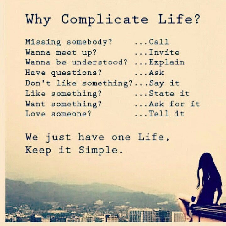 Why complicate life...
