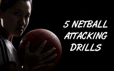 5 Netball Attacking Drills For Court Domination