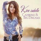 "My Pop Cultured Life!: Kira Isabella- ""Caffeine & Big Dreams"" CD Review"