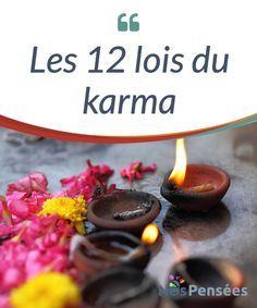 Les 12 lois du karma la Loi du karma contient 12 lois qui #estimeront la façon dont nous répondons à nos actions, nos pensées et nos #sentiments. #Découvrez-les dans cet article! #Curiosités