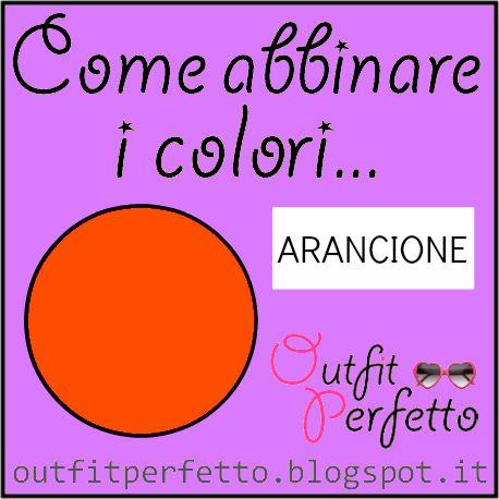 Come Abbinare I Colori Larancione Outfit Perfetto Come Abbinare