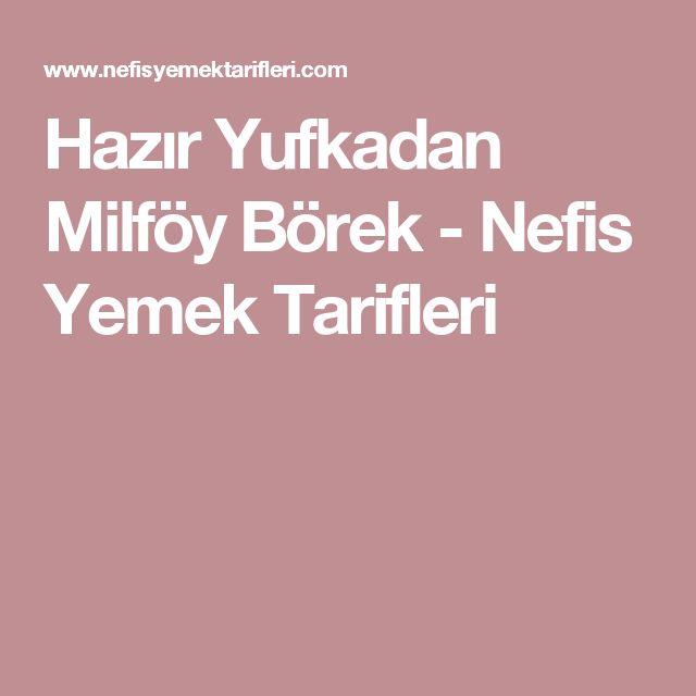 Hazır Yufkadan Milföy Börek - Nefis Yemek Tarifleri
