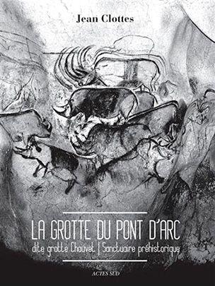 La grotte du Pont d'Arc dite grotte Chauvet