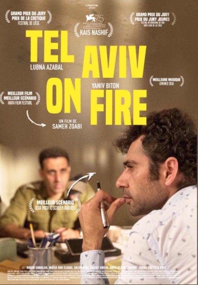 Tel Aviv On Fire 2018 Tel Aviv Fire Movie Movies