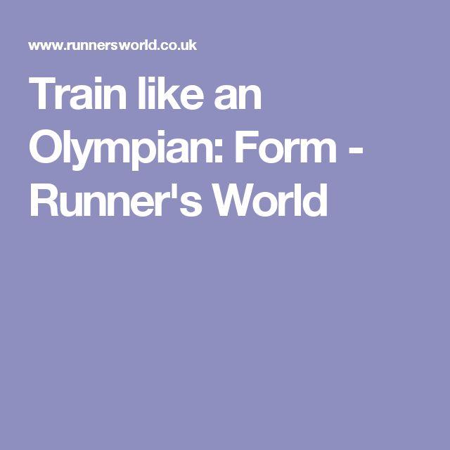 Train like an Olympian: Form - Runner's World
