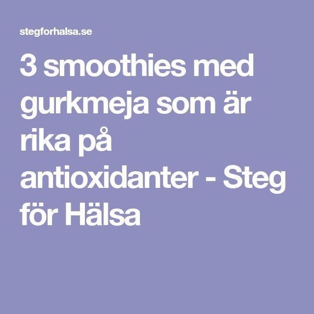 3 smoothies med gurkmeja som är rika på antioxidanter - Steg för Hälsa