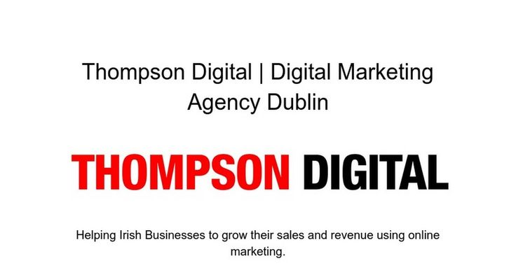 Thompson Digital   how to get details for Thompson Digital digital marketing agency dublin  Updated link: https://t.co/h2FCuRbTfO #IFTTT
