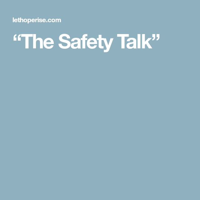 """""""The Safety Talk"""""""