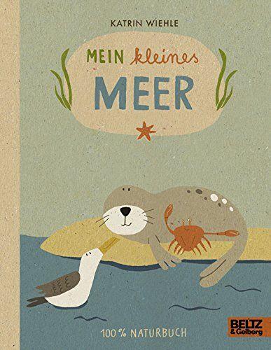 Mein kleines Meer: 100 % Naturbuch - Vierfarbiges Papp-Bilderbuch von Katrin Wiehle http://www.amazon.de/dp/3407795971/ref=cm_sw_r_pi_dp_uwACwb1MBSTNN
