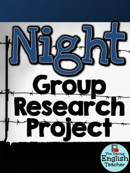 """Night"" By Elie Wiesel: A Group Research Project $3"