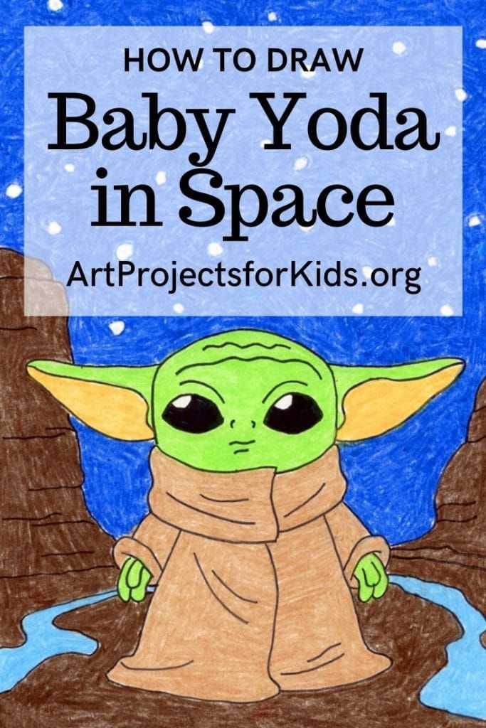 Draw Baby Yoda In Space Art Projects For Kids Baby Drawing Space Art Projects Kids Art Projects
