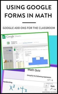 Google Forms is an excellent way to gather data in the math classroom. This post will discuss what Google Add Ons will improve your Google Forms in math.   maneuveringthemiddle.com via @maneveringthem
