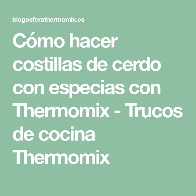 Cómo hacer costillas de cerdo con especias con Thermomix - Trucos de cocina Thermomix