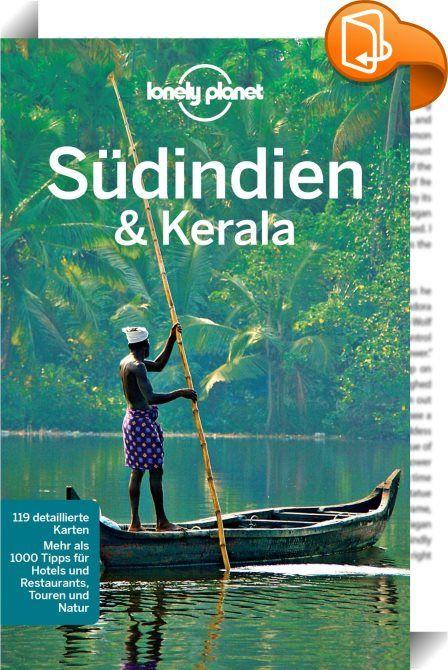 Lonely Planet Reiseführer Südindien & Kerala    ::  Mit dem Lonely Planet Südindien & Kerala für wenig Geld auf eigene Faust durch sieben faszinierende Länder des Subkontinentes.  - die schönsten Reiserouten - Google Maps-Verlinkungen - Übersichtliche Gliederung - viele inspirierende Bilder - Farbige Sonderkapitel: - Mehr als 600 Seiten geballte Infos  E-Book Feature:  - Zoombare Karten und Grafiken (offline verfügbar) - Google Maps-Verlinkungen - Weblinks führen direkt zu den Websi...