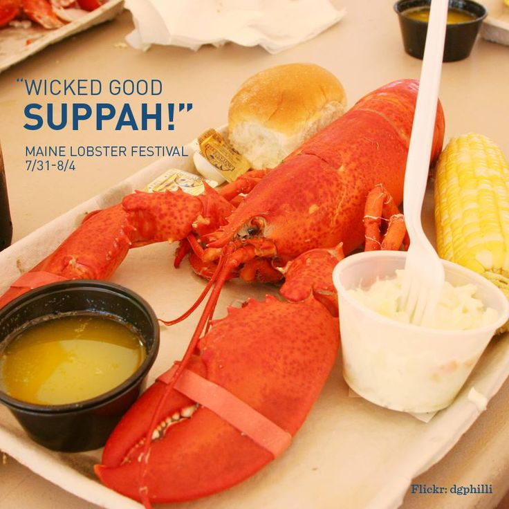 Celebrate Wicked Good Lobstah Next Weekend at the Maine Lobster Festival.  What: Maine Lobster Festival  July 31-August 4. Rockland, Maine  For more information: www.mainelobsterfestival.com