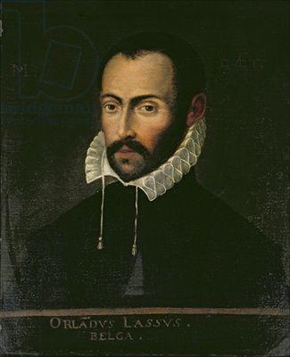 ORLANDO DI LASSO Roland de Lâtre.- (Bergen/Mons Hainaut 1532-1594 München)