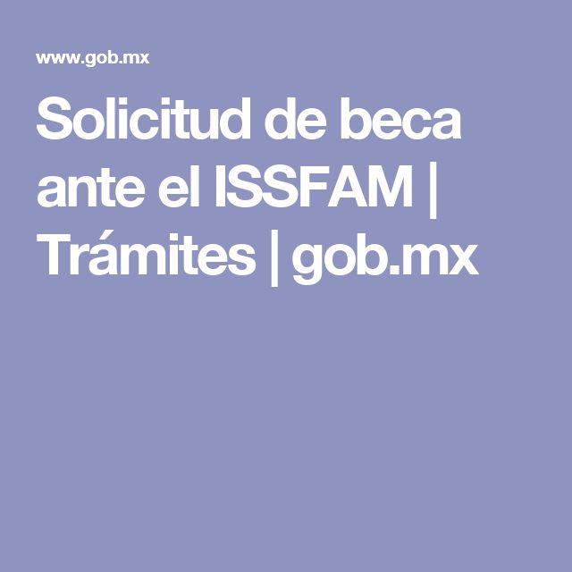 Solicitud de beca ante el ISSFAM | Trámites | gob.mx