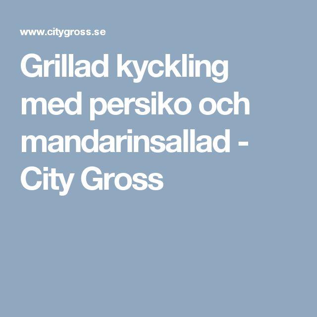 Grillad kyckling med persiko och mandarinsallad - City Gross