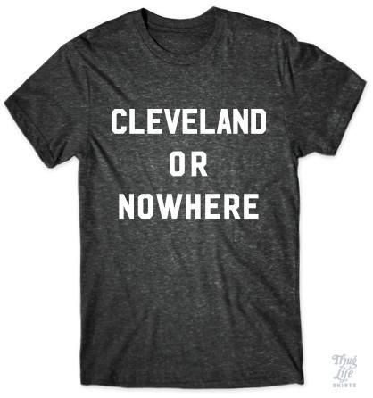 Cleveland or nowhere!