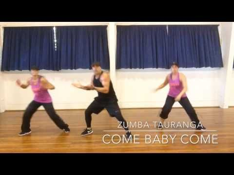 Come Baby Come - Zumba Tauranga - YouTube