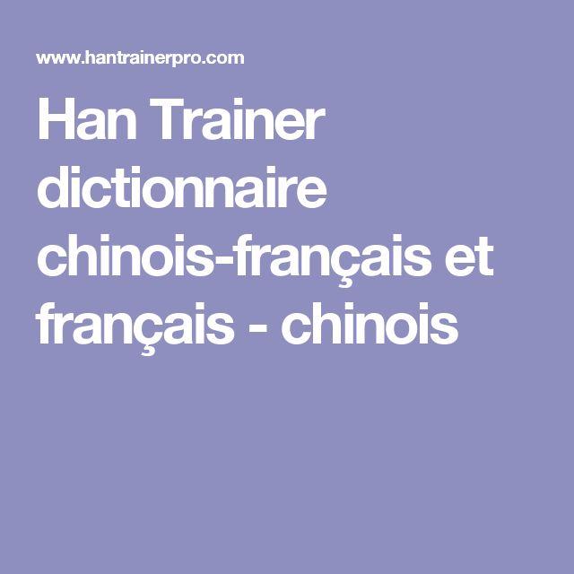 Han Trainer dictionnaire chinois-français et français - chinois