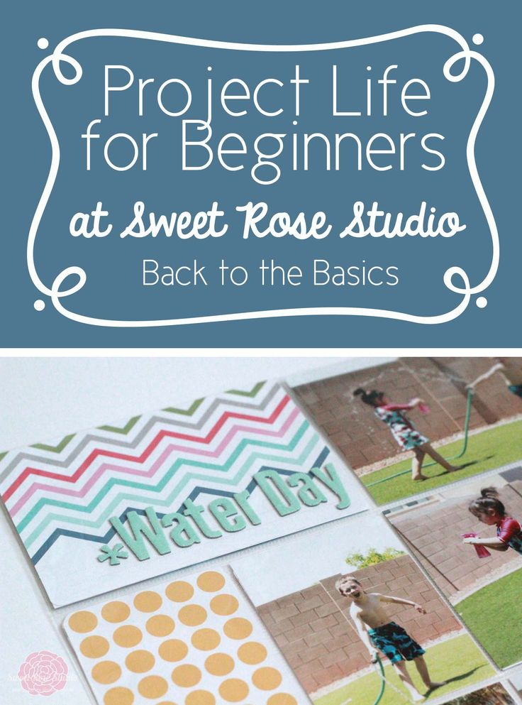Project Life for Beginners: Week Six from Sweet Rose Studio