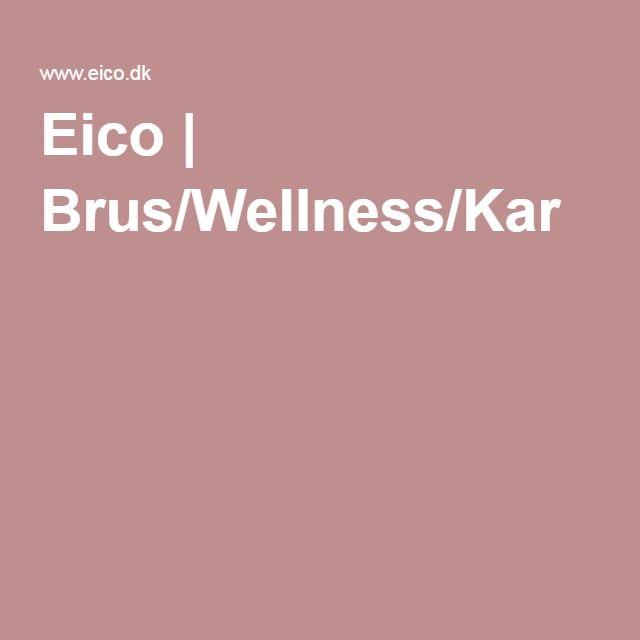 Eico | Brus/Wellness/Kar