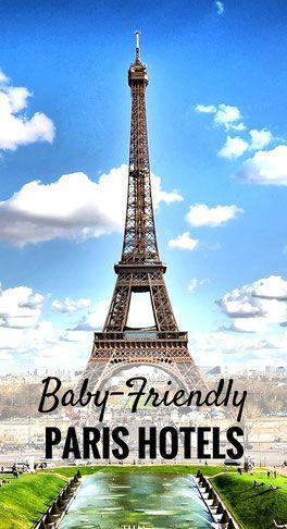 Baby Friendly Hotels in Paris, France | Family Travel  | Travel with baby, infant, toddler | Traveling with baby | Paris with a baby | France Family Vacation