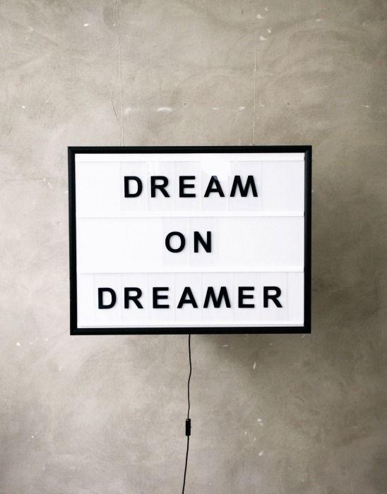 dream on, dreamer/
