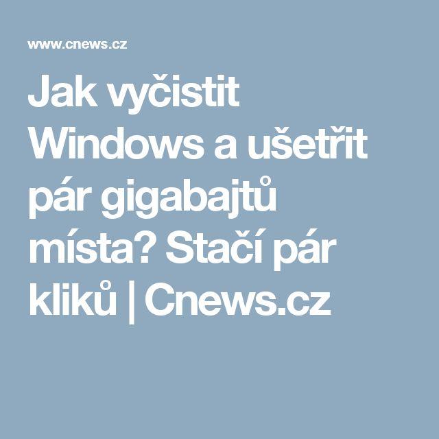Jak vyčistit Windows a ušetřit pár gigabajtů místa? Stačí pár kliků | Cnews.cz
