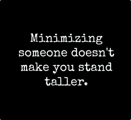 Minimizing someone doesn't make you stand taller | Anonymous ART of Revolution