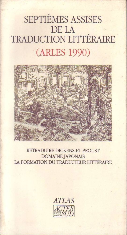 #langue : Septièmes Assises De La Traduction Littéraire - Arles, 1990. Retraduire Dickens Et Proust ; Domaine Japonais ; La Formation Du Traducteur Littéraire