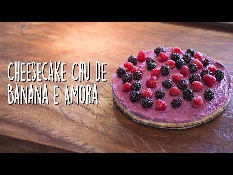 Receitas Veganas - Cheesecake Cru de Banana e Amora - YouTube