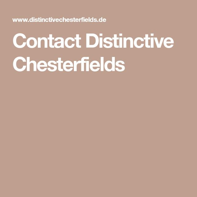 Contact Distinctive Chesterfields