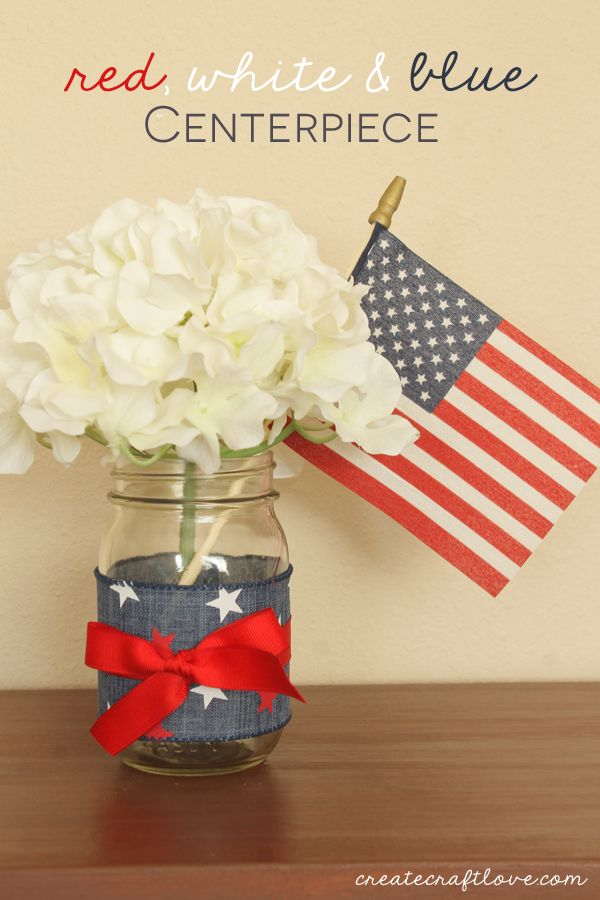 You can whip up this Red, White and Blue Centerpiece in under 5 minutes! via createcraftlove.com